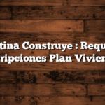 Argentina Construye : Requisitos, Inscripciones Plan Viviendas