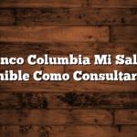 Banco Columbia Mi Saldo Disponible  Como Consultar Saldo