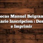 Becas Manuel Belgrano Formulario Inscripcion : Descargar e Imprimir
