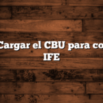 Cómo Cargar el CBU para cobrar el IFE