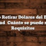 Cómo Retirar Dólares del Banco Ciudad   Cuánto se puede sacar  Requisitos
