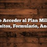 Como Acceder al Plan Mil Días  Requisitos, Formulario, Anotarse