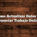 Como Actualizar Datos de Potenciar Trabajo Online