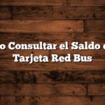 Como Consultar el Saldo de la Tarjeta Red Bus
