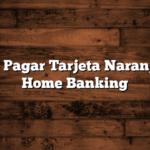 Como Pagar Tarjeta Naranja por Home Banking