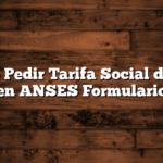 Como Pedir Tarifa Social de Gas en ANSES  Formulario
