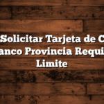 Como Solicitar Tarjeta de Credito del Banco Provincia  Requisitos, Limite