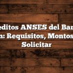 Creditos ANSES del Banco Nacion: Requisitos, Montos  Como Solicitar