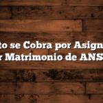 Cuánto se Cobra por Asignación por Matrimonio de ANSES
