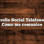 Desarrollo Social Teléfono 0800  Cómo me comunico