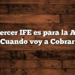El Tercer IFE es para la AUH:  Cuando voy a Cobrar