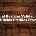 Error al Realizar Validaciones Crediticias Creditos Procrear