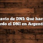 Extravio de DNI:  Qué hacer si Pierdo el DNI en Argentina