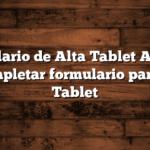 Formulario de Alta Tablet ANSES:  Completar formulario para la Tablet