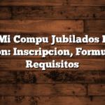 Plan Mi Compu Jubilados Banco Nacion: Inscripcion, Formulario, Requisitos