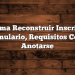 Programa Reconstruir Inscripcion, Formulario, Requisitos  Como Anotarse