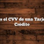 Que es el CVV de una Tarjeta de Crédito