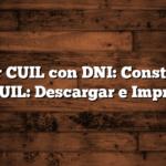 Sacar CUIL con DNI: Constancia de CUIL: Descargar e Imprimir