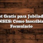 Tablet Gratis para Jubilados de ANSES:  Cómo Inscribirse  Formulario