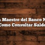 Tarjeta Maestro del Banco Nacion:  Como Consultar Saldo
