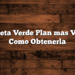 Tarjeta Verde Plan mas Vida:  Como Obtenerla
