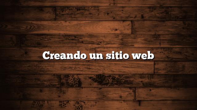 Creando un sitio web
